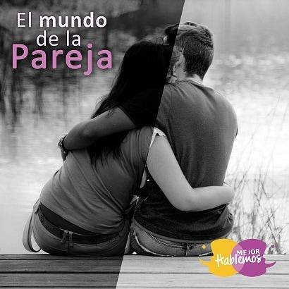 el mundo de la pareja www.mejorhablemos.us terapia de parejas